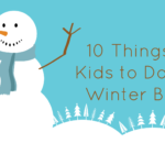 10 Things for Kids to Do over Winter Break